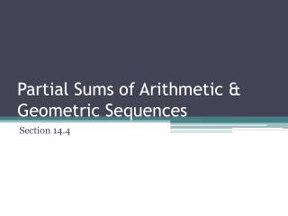 Partial Sums of Arithmetic & Geometric Sequences