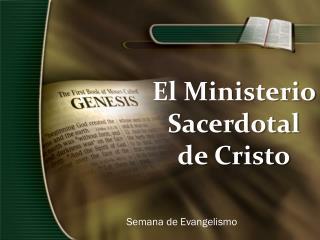 El Ministerio Sacerdotal de Cristo