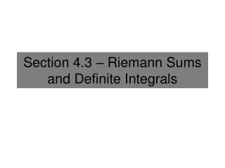 Section 4.3 � Riemann Sums and Definite Integrals