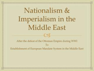 Nationalism & Imperialism in the Middle  East