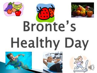 Bronte's Healthy Day