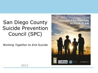 San Diego County Suicide Prevention Council (SPC) Working Together to End Suicide