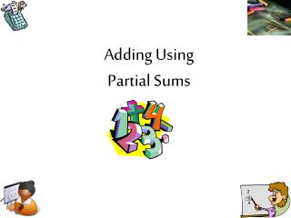 Adding Using  Partial Sums