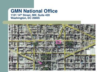 GMN National Office 1101 14 th  Street, NW, Suite 420  Washington, DC 20005