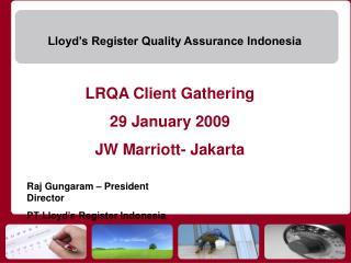 LRQA Client Gathering  29 January 2009   JW Marriott- Jakarta