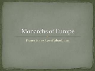 Monarchs of Europe