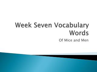 Week Seven Vocabulary Words