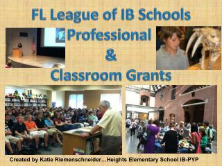 FL League of IB Schools Professional  & Classroom Grants