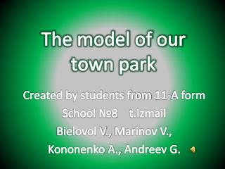 The model of our  town park