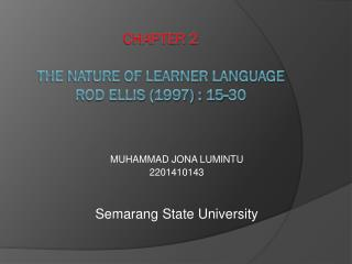 Chapter 2 The Nature of Learner Language Rod Ellis (1997) : 15-30