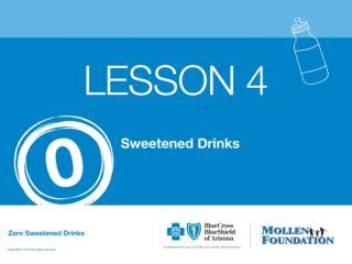Drink  0  sugary drinks.