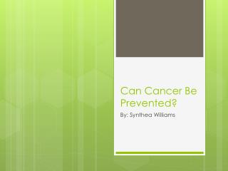 Can Cancer Be Prevented?