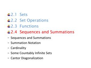 2.1   Sets 2.2  Set Operations 2.3  Functions 2.4  Sequences and Summations