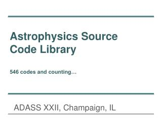 Astrophysics Source Code Library 546 codes and counting…