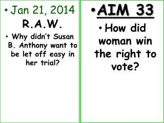 Jan  21,  2014 R.A.W. Why  didn ' t Susan B. Anthony want to be let off easy in her trial?