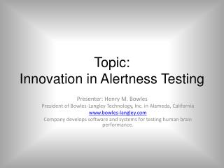 Topic: Innovation in Alertness Testing