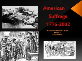 American   	Suffrage 	1776-2002