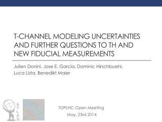 t-channel  modeling  uncertainties and further questions to TH and new fiducial measurements