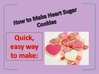 How to Make Heart Sugar Cookies