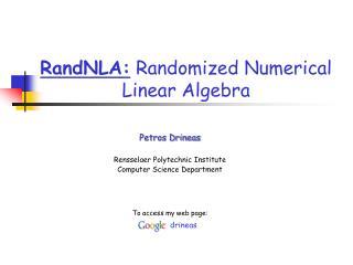 RandNLA :  Randomized  Numerical Linear Algebra