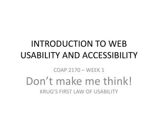 INTRODUCTION TO WEB USABILITY AND ACCESSIBILITY
