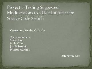 Project 7: Testing Suggested Modifications to a User Interface for Source Code Search