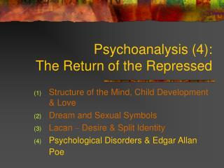 Psychoanalysis 4:  The Return of the Repressed