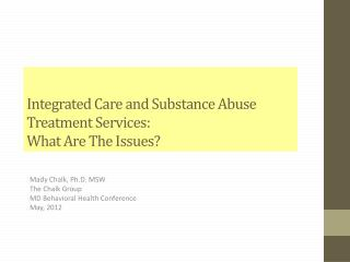 Integrated Care and Substance Abuse Treatment  Services: What Are The Issues?