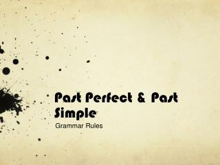 Past  Perfect &  Past  Simple