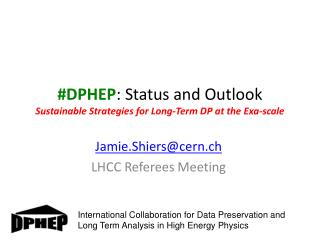 #DPHEP : Status and Outlook Sustainable Strategies for Long-Term DP at the  Exa -scale