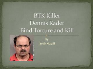 BTK Killer Dennis  Rader Bind Torture and Kill