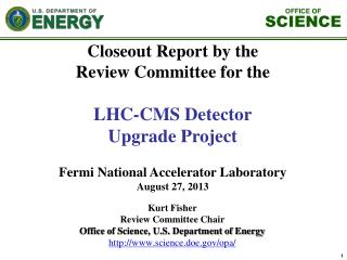 Kurt Fisher Review  Committee Chair  Office of Science, U.S. Department of Energy