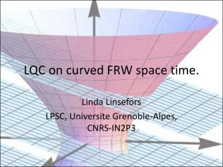 LQC on curved  FRW space time .