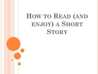 How to Read (and enjoy) a Short Story
