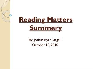 Reading Matters Summery