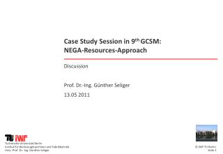 Case Study Session in 9 th  GCSM:  NEGA-Resources-Approach
