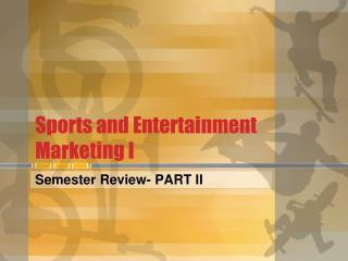 Sports and Entertainment Marketing I