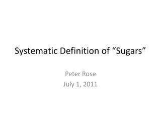 "Systematic Definition of ""Sugars"""
