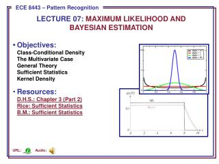 LECTURE  07:  MAXIMUM LIKELIHOOD AND BAYESIAN ESTIMATION