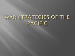 War Strategies of the Pacific