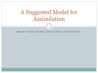 A Suggested Model for Assimilation