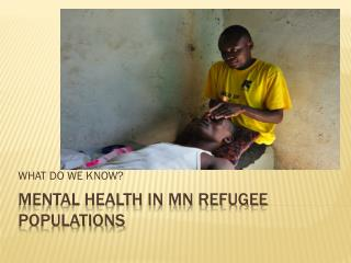 MENTAL HEALTH IN MN REFUGEE POPULATIONS