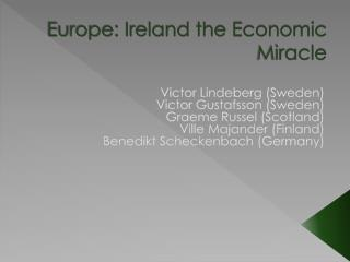 Europe: Ireland the Economic Miracle