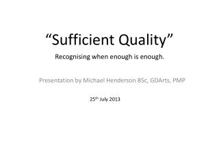 """Sufficient Quality"""