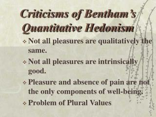 Criticisms of Bentham s Quantitative Hedonism