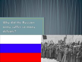 Why did  the Russian army suffer so many  defeats?