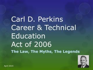 Carl D. Perkins Career & Technical Education  Act of 2006