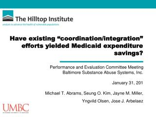 "Have existing ""coordination/integration"" efforts yielded Medicaid expenditure savings?"