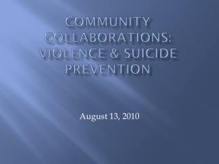 Community collaborations: Violence & Suicide Prevention