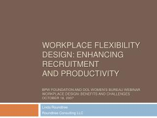 Workplace flexibility Design: enhancing recruitment  and productivity  BPW Foundation and DOL Women s Bureau Webinar Wor